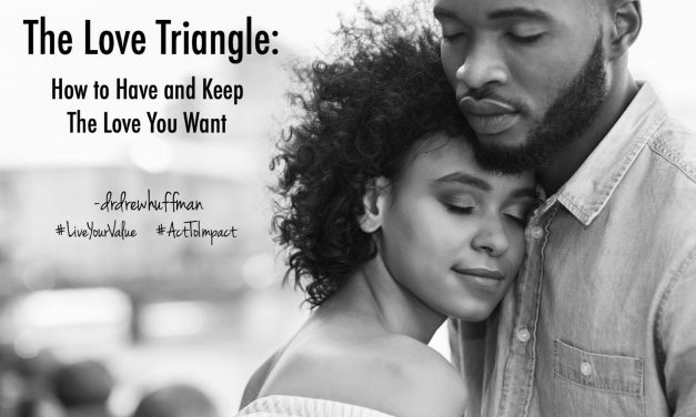 The Love Triangle: 3 Daily Choices To Have & Keep The Love You Want